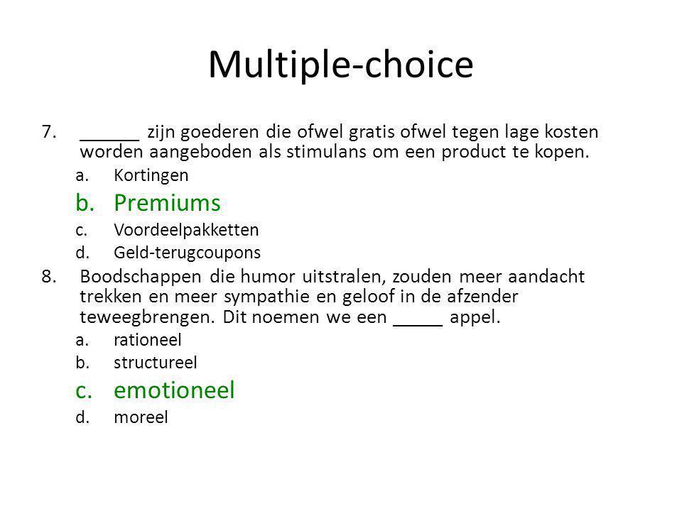 Multiple-choice 7.______ zijn goederen die ofwel gratis ofwel tegen lage kosten worden aangeboden als stimulans om een product te kopen. a.Kortingen b