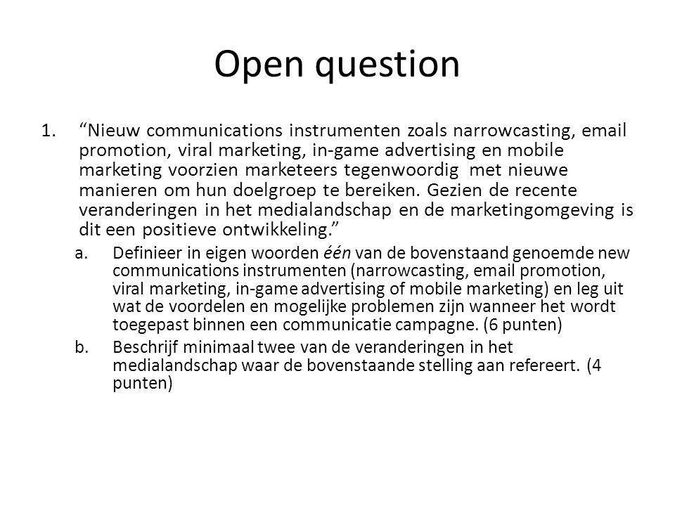 "Open question 1.""Nieuw communications instrumenten zoals narrowcasting, email promotion, viral marketing, in-game advertising en mobile marketing voor"