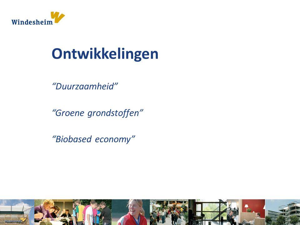 """Ontwikkelingen """"Duurzaamheid"""" """"Groene grondstoffen"""" """"Biobased economy"""""""