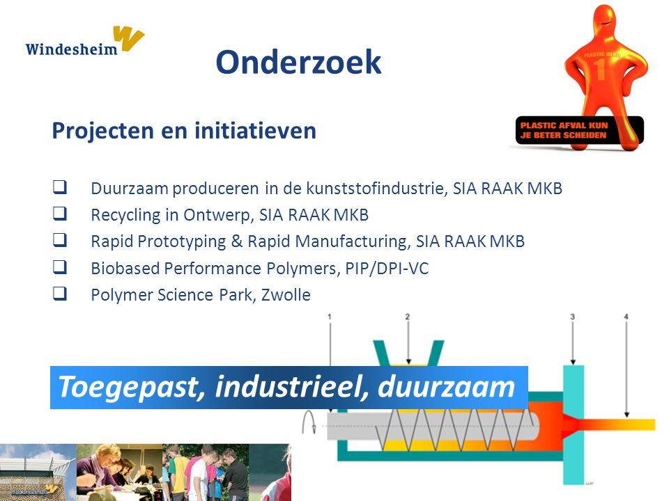 Projecten en initiatieven  Duurzaam produceren in de kunststofindustrie, SIA RAAK MKB  Recycling in Ontwerp, SIA RAAK MKB  Rapid Prototyping & Rapi