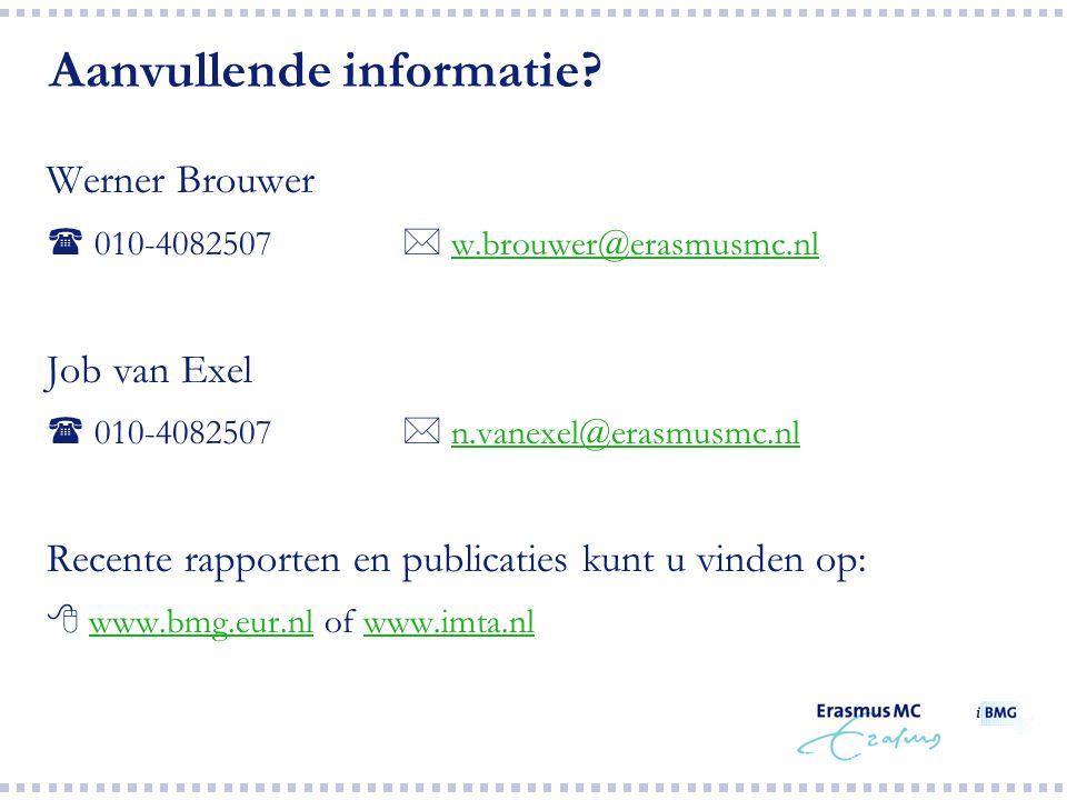 Aanvullende informatie? Werner Brouwer  010-4082507  w.brouwer@erasmusmc.nlw.brouwer@erasmusmc.nl Job van Exel  010-4082507  n.vanexel@erasmusmc.n