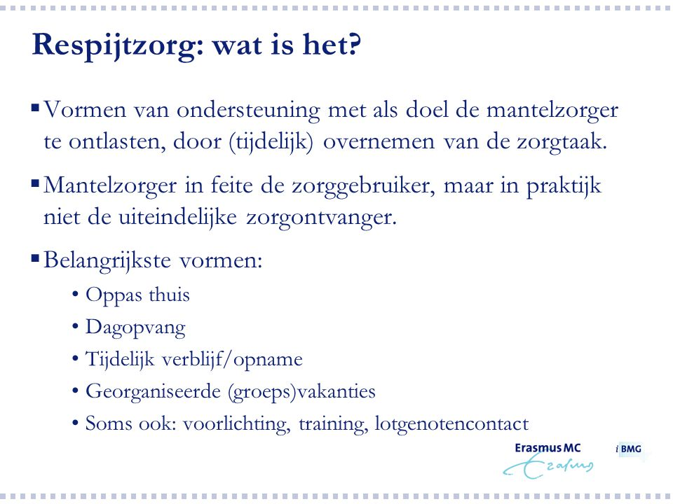 Respijtzorg: behoefte en vraag Houdingen van mantelzorgers t.a.v.