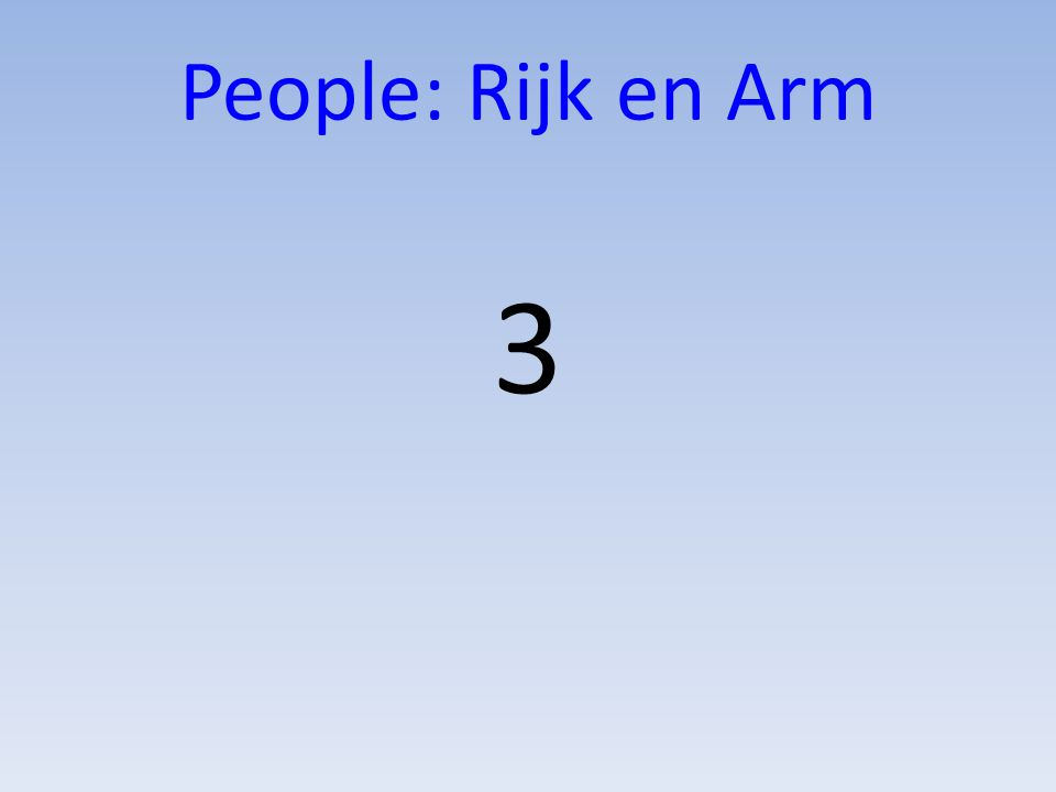 3 People: Rijk en Arm