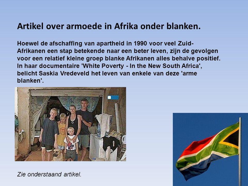 Artikel over armoede in Afrika onder blanken. Hoewel de afschaffing van apartheid in 1990 voor veel Zuid- Afrikanen een stap betekende naar een beter