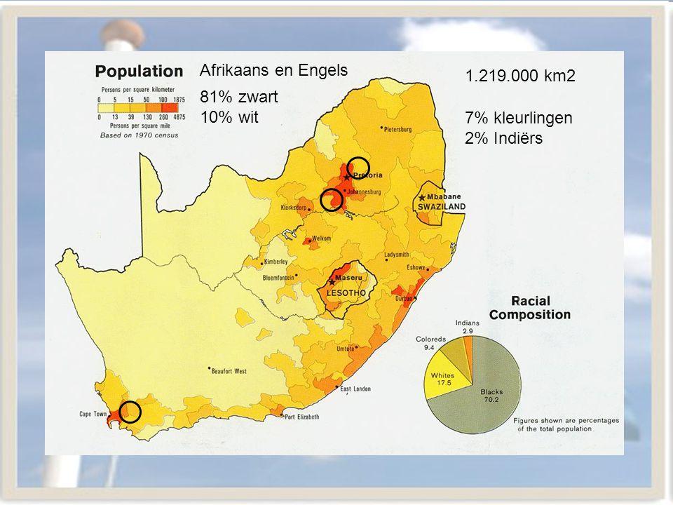 1.219.000 km2 Afrikaans en Engels 81% zwart 10% wit 7% kleurlingen 2% Indiërs