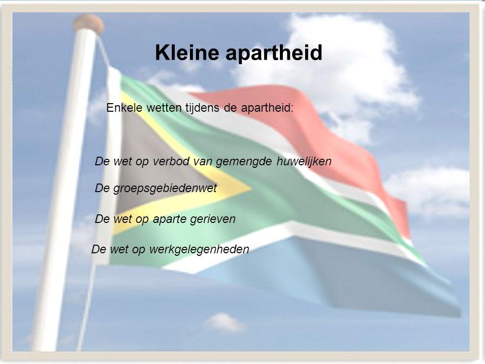 Kleine apartheid Enkele wetten tijdens de apartheid: De wet op verbod van gemengde huwelijken De groepsgebiedenwet De wet op aparte gerieven De wet op