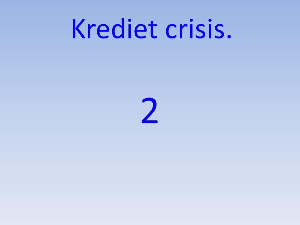 2 Krediet crisis.