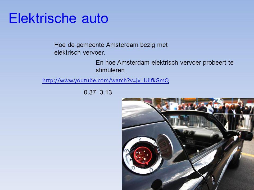 http://www.youtube.com/watch?v=jv_UiifkGmQ Elektrische auto Hoe de gemeente Amsterdam bezig met elektrisch vervoer. En hoe Amsterdam elektrisch vervoe
