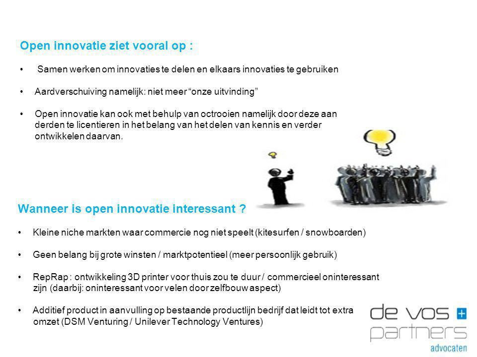 Wanneer is open innovatie interessant ? Kleine niche markten waar commercie nog niet speelt (kitesurfen / snowboarden) Geen belang bij grote winsten /