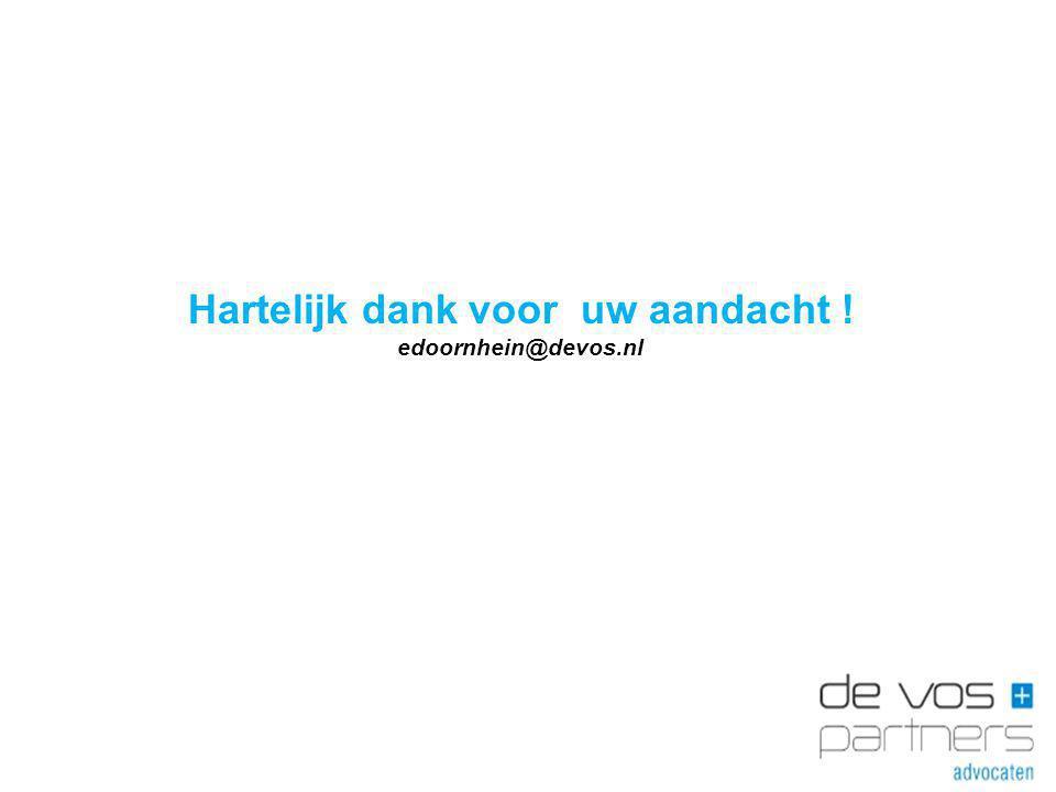 Hartelijk dank voor uw aandacht ! edoornhein@devos.nl