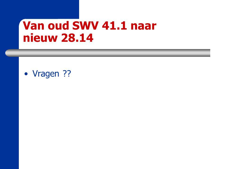 Van oud SWV 41.1 naar nieuw 28.14 Vragen ??