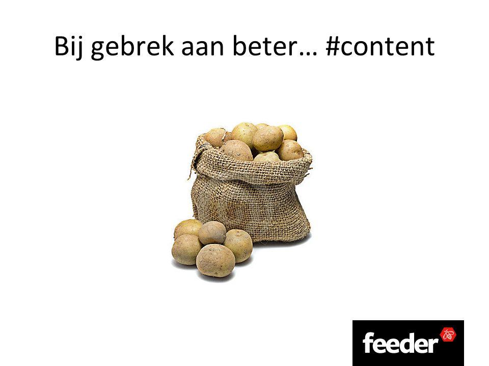 Bij gebrek aan beter… #content