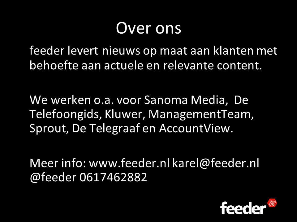 Over ons feeder levert nieuws op maat aan klanten met behoefte aan actuele en relevante content.