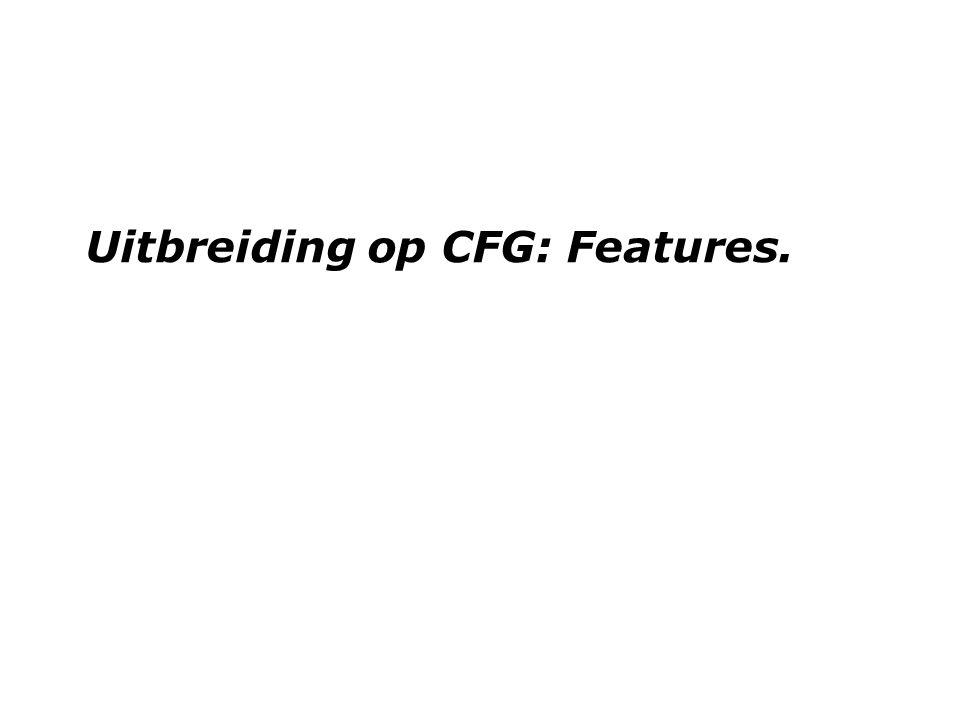 Uitbreiding op CFG: Features.