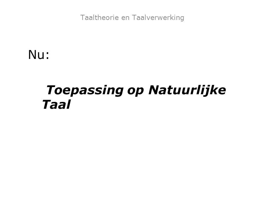 Taaltheorie en Taalverwerking Nu: Toepassing op Natuurlijke Taal