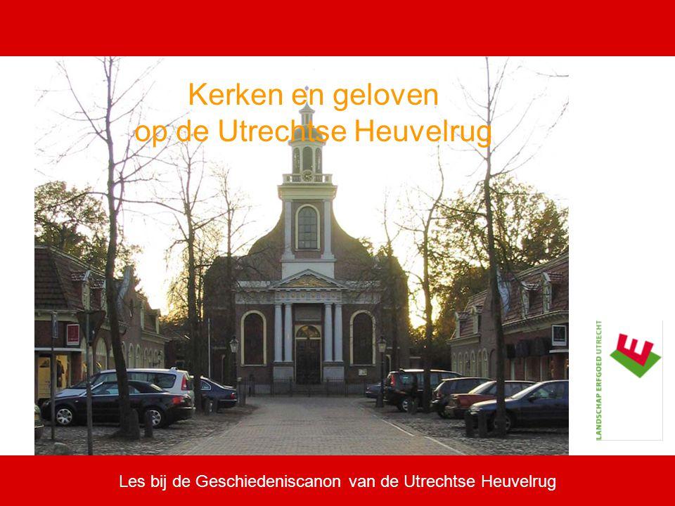 Les bij de Geschiedeniscanon van de Utrechtse Heuvelrug Kerken en geloven op de Utrechtse Heuvelrug