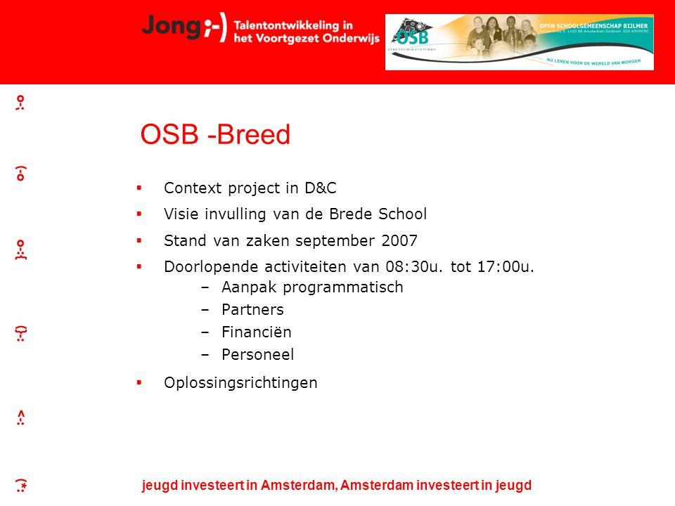jeugd investeert in Amsterdam, Amsterdam investeert in jeugd D&C : PO (21 miljoen) en VO (1,2 miljoen)  D&C : PO (21 miljoen) en VO (1,2 miljoen)  VO : 7 scholen uit 4 schoolbesturen + regionale aanpak Brede School  Stimuleren Brede school activiteiten op VO + faciliteren (in aansluiting Sport: Topscore, infrastructuur en cultuureducatie)  D&C complementair bestaande subsidies + eigen middelen School  VO autonoom invulling Brede School