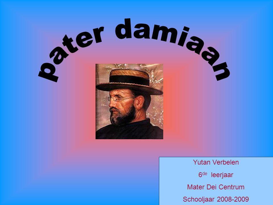 Naam,geboortedatum,geboren,gestorven Pater Damiaan(Jozef De Veuster).