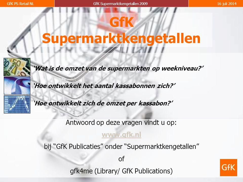 GfK PS Retail NLGfK Supermarktkengetallen 200916 juli 2014 GfK Supermarktkengetallen Antwoord op deze vragen vindt u op: www.gfk.nl bij GfK Publicaties onder Supermarktkengetallen of gfk4me (Library/ GfK Publications) 'Hoe ontwikkelt het aantal kassabonnen zich?' 'Wat is de omzet van de supermarkten op weekniveau?' 'Hoe ontwikkelt zich de omzet per kassabon?'