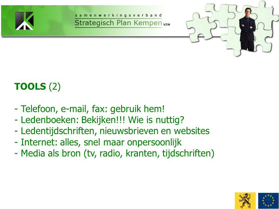 TOOLS (2) - Telefoon, e-mail, fax: gebruik hem. - Ledenboeken: Bekijken!!.