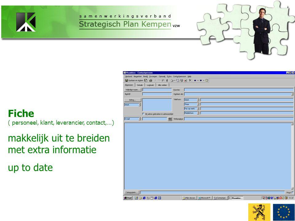 Fiche ( personeel, klant, leverancier, contact,…) makkelijk uit te breiden met extra informatie up to date