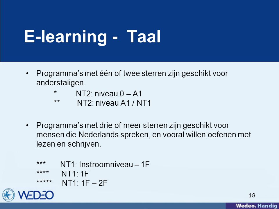 18 E-learning - Taal Programma's met één of twee sterren zijn geschikt voor anderstaligen.