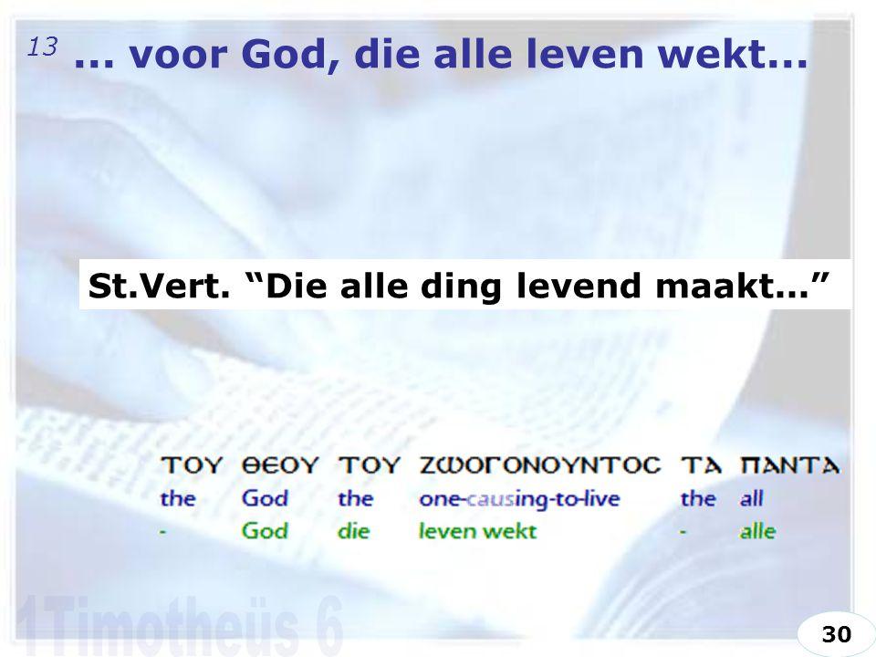 13... voor God, die alle leven wekt... St.Vert. Die alle ding levend maakt... 30