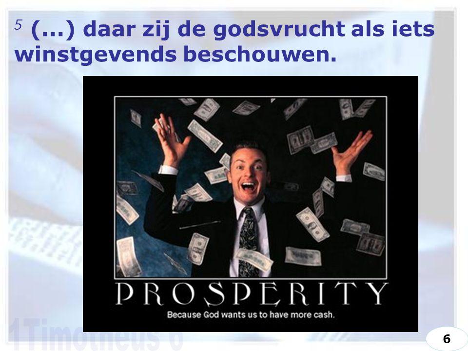 5 (...) daar zij de godsvrucht als iets winstgevends beschouwen. 6