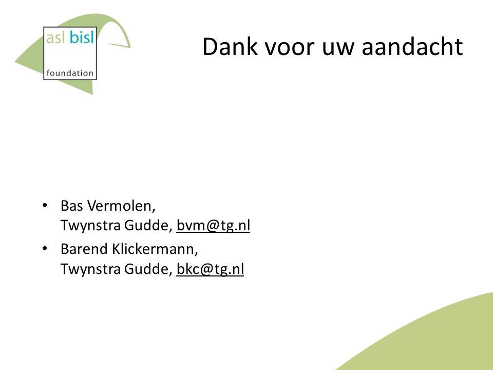 Dank voor uw aandacht Bas Vermolen, Twynstra Gudde, bvm@tg.nl Barend Klickermann, Twynstra Gudde, bkc@tg.nl