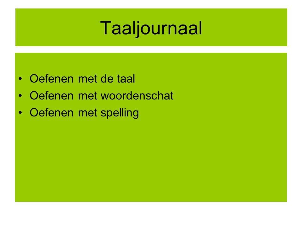 Taaljournaal Oefenen met de taal Oefenen met woordenschat Oefenen met spelling