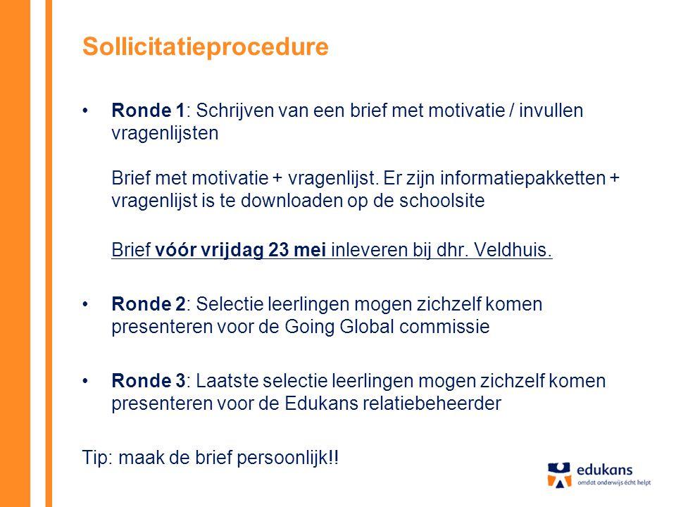 Sollicitatieprocedure Ronde 1: Schrijven van een brief met motivatie / invullen vragenlijsten Brief met motivatie + vragenlijst. Er zijn informatiepak