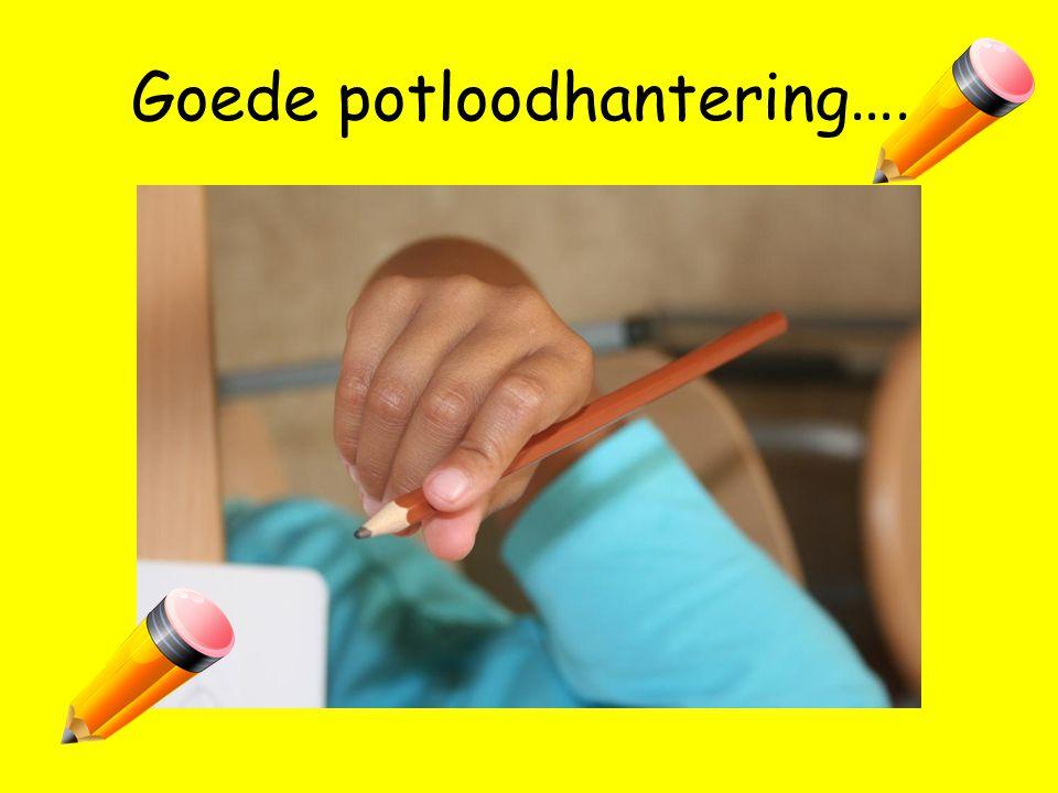 Goede potloodhantering …..
