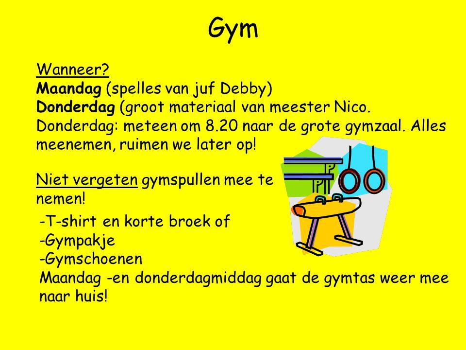 Gym -T-shirt en korte broek of -Gympakje -Gymschoenen Maandag -en donderdagmiddag gaat de gymtas weer mee naar huis.