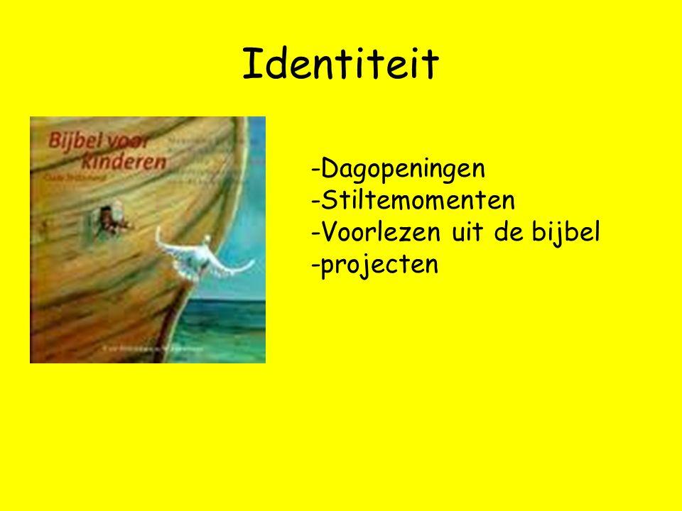 Identiteit -Dagopeningen -Stiltemomenten -Voorlezen uit de bijbel -projecten