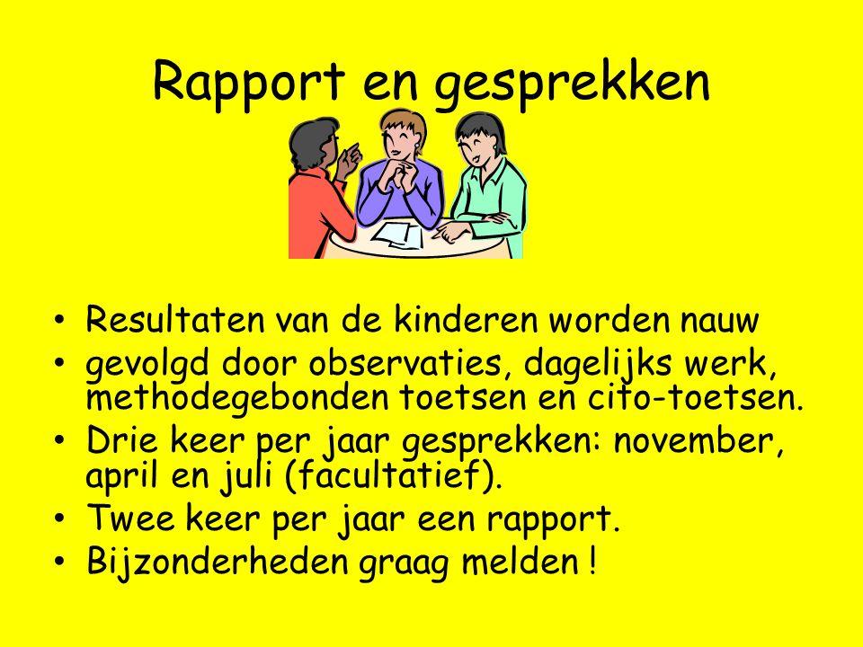 Rapport en gesprekken Resultaten van de kinderen worden nauw gevolgd door observaties, dagelijks werk, methodegebonden toetsen en cito-toetsen.