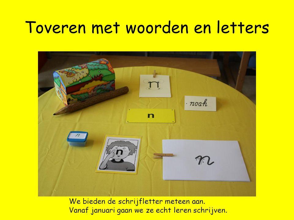 Toveren met woorden en letters We bieden de schrijfletter meteen aan.