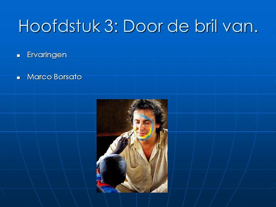 Hoofdstuk 3: Door de bril van. Ervaringen Ervaringen Marco Borsato Marco Borsato