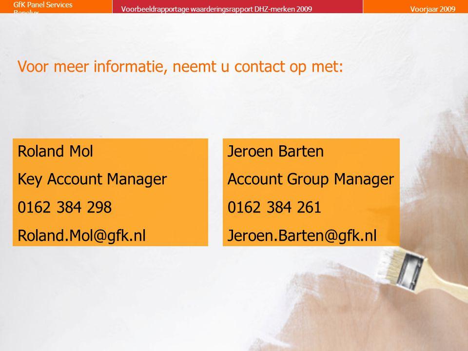 GfK Panel Services Benelux Voorbeeldrapportage waarderingsrapport DHZ-merken 2009Voorjaar 2009 Voor meer informatie, neemt u contact op met: Roland Mo