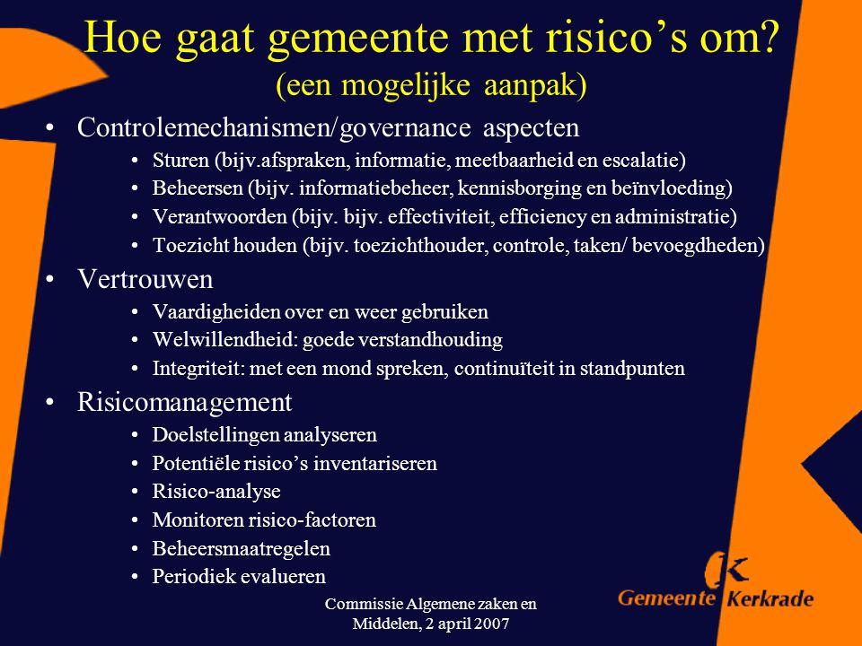 Commissie Algemene zaken en Middelen, 2 april 2007 Wat verdient aandacht? Is er sprake van tegengestelde belangen en hoe wordt hiermee omgegaan? Zijn