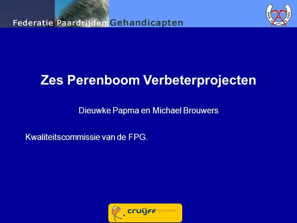 Zes Perenboom Verbeterprojecten Dieuwke Papma en Michael Brouwers Kwaliteitscommissie van de FPG.