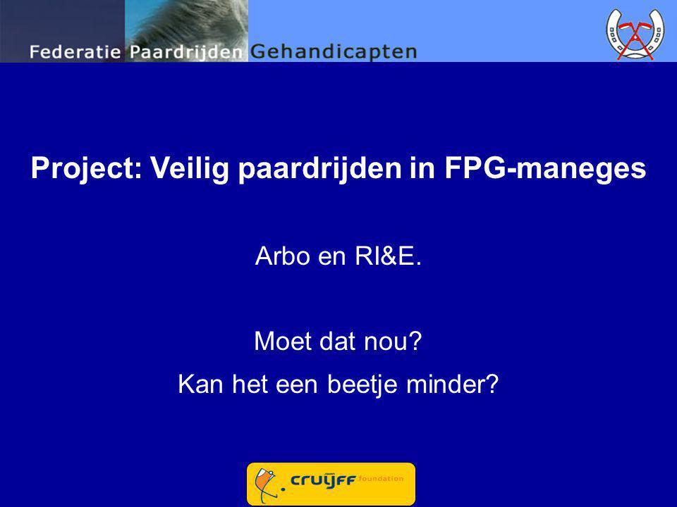 Project: Veilig paardrijden in FPG-maneges Arbo en RI&E. Moet dat nou? Kan het een beetje minder?
