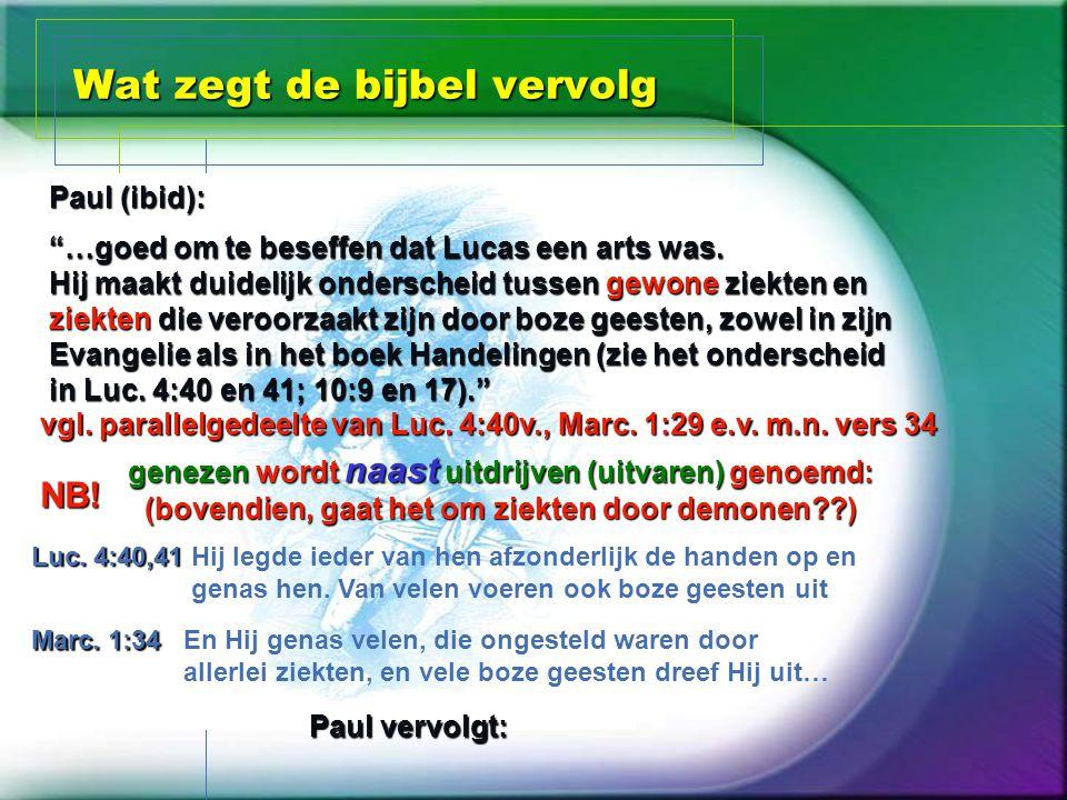 """Wat zegt de bijbel vervolg """"…goed om te beseffen dat Lucas een arts was. Hij maakt duidelijk onderscheid tussen gewone ziekten en ziekten die veroorza"""