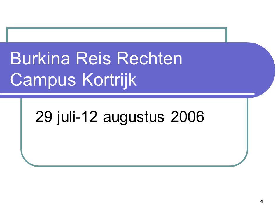 1 Burkina Reis Rechten Campus Kortrijk 29 juli-12 augustus 2006