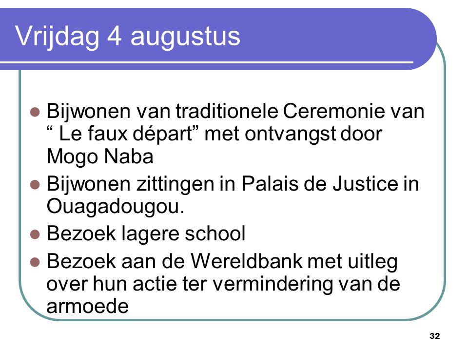 """32 Vrijdag 4 augustus Bijwonen van traditionele Ceremonie van """" Le faux départ"""" met ontvangst door Mogo Naba Bijwonen zittingen in Palais de Justice i"""