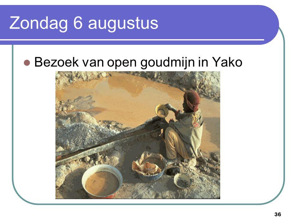 36 Zondag 6 augustus Bezoek van open goudmijn in Yako