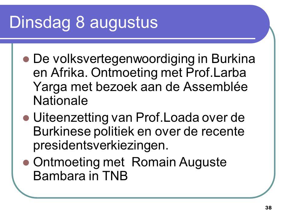 38 Dinsdag 8 augustus De volksvertegenwoordiging in Burkina en Afrika. Ontmoeting met Prof.Larba Yarga met bezoek aan de Assemblée Nationale Uiteenzet