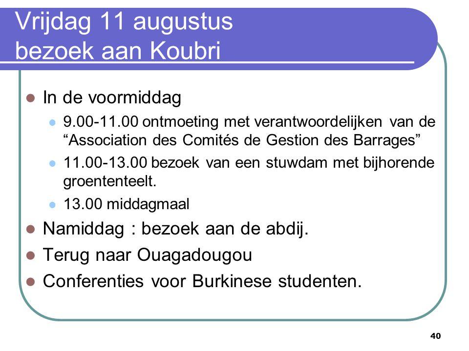"""40 Vrijdag 11 augustus bezoek aan Koubri In de voormiddag 9.00-11.00 ontmoeting met verantwoordelijken van de """"Association des Comités de Gestion des"""