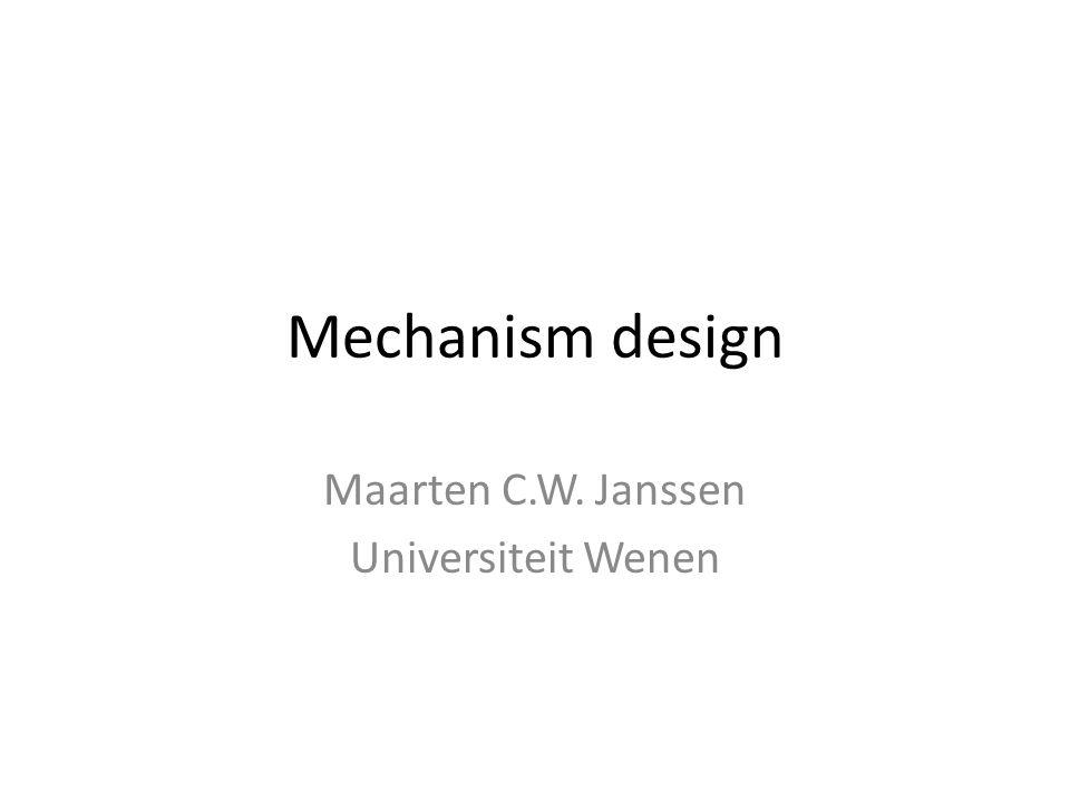 Mechanism design Maarten C.W. Janssen Universiteit Wenen