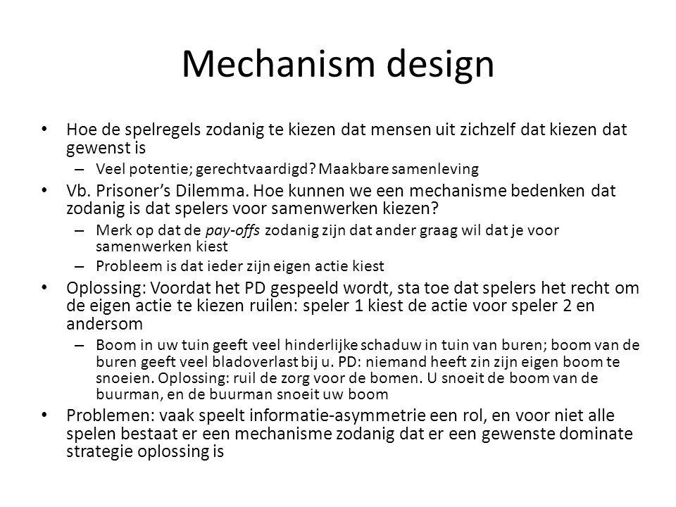Mechanism design Hoe de spelregels zodanig te kiezen dat mensen uit zichzelf dat kiezen dat gewenst is – Veel potentie; gerechtvaardigd? Maakbare same