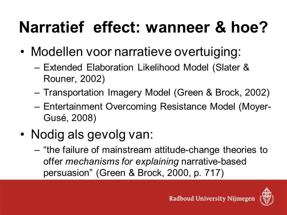 Narratief effect: wanneer & hoe? Modellen voor narratieve overtuiging: –Extended Elaboration Likelihood Model (Slater & Rouner, 2002) –Transportation